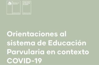 """Te invitamos a conocer las """"Orientaciones al sistema de Educación Parvularia en contexto Covid-19"""""""